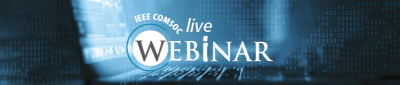IEEE Communications Society Webinar