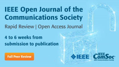 IEEE Open Journal of the Communications Society | IEEE